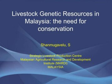 Livestock Genetic Resources in Malaysia: the need for conservation