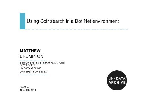 Using Solr search in a Dot Net environment - University of Essex