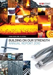 BUILDING ON OUR STRENGTH ANNUAL REPORT 2010 - OneSteel