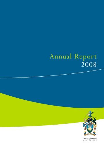 Annual Report 2008 - Central Queensland University