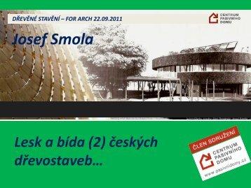 Lesk a bída českých dřevostaveb - For Arch
