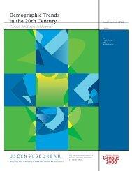 Demographic Trends in the 20th Century - U.S. Census Bureau