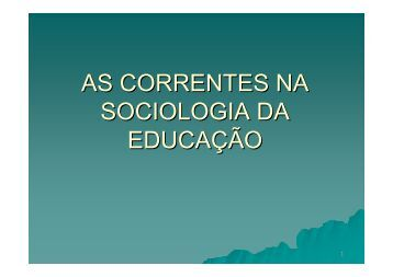 AS CORRENTES NA SOCIOLOGIA DA EDUCAÇÃO