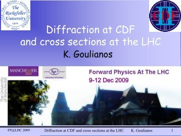 Forward Physics at the LHC, Manchester, UK, 9-12 Dec 2009