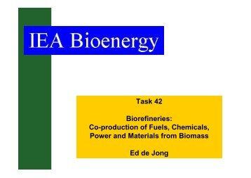 1. De Jong IEA Bioenergy Task 42 Presentation ... - Biorefinery