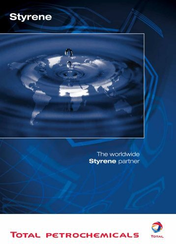 The worldwide Styrene partner - Total Refining & Chemicals