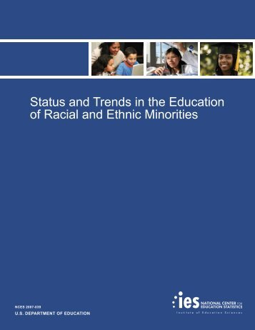 Status and Trends in the Education of Racial and Ethnic Minorities