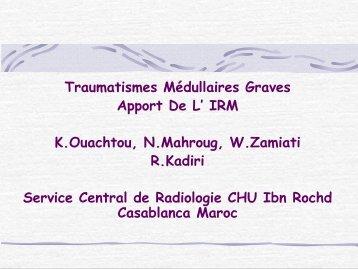 Traumatismes Médullaires Graves Apport De L' IRM K.Ouachtou, N ...