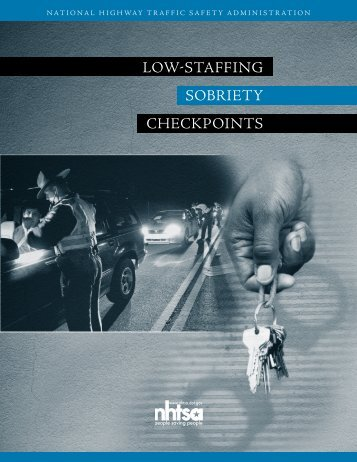 low-staffiNg sobriety checkpoiNts - NHTSA