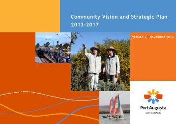 2013-2017 Community Vision and Strategic Plan - Port Augusta
