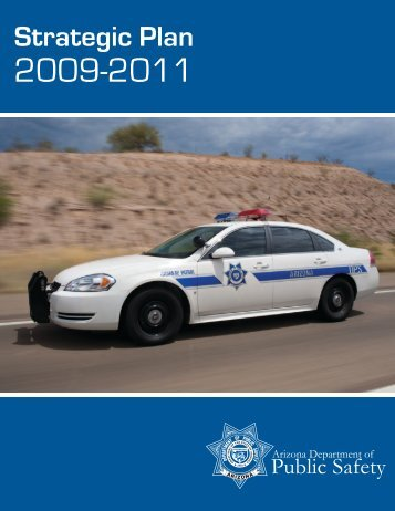 2009 - 2011 Strategic Plan - Arizona Department of Public Safety