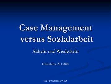 Case Managementversus Sozialarbeit. Abkehr und ... - bei der DGCC!