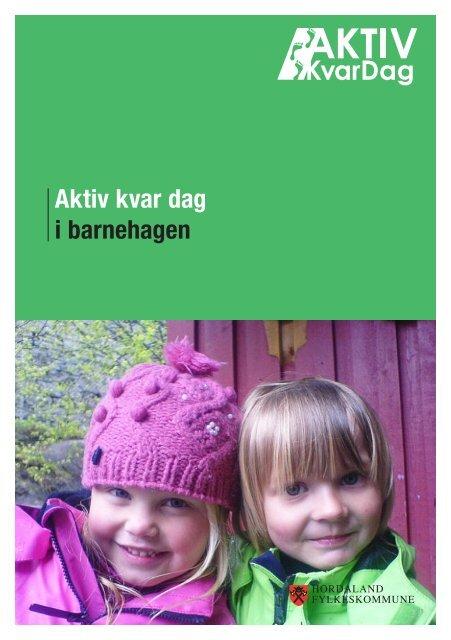 Aktiv kvar dag i barnehagen - Hordaland fylkeskommune