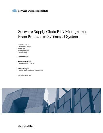 Software Supply Chain Risk Management: From Products to ... - Cert