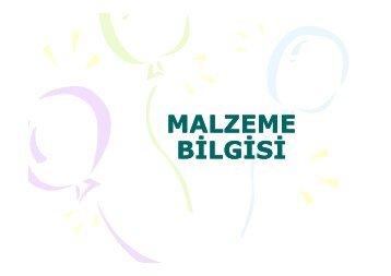 MALZEME BİLGİSİ