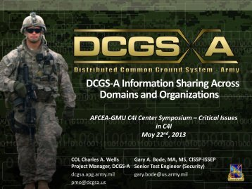 DCGS-A Information Sharing Across Domains and ... - C4I Center