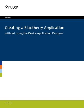 Creating a Blackberry Application without using the Device ... - Sybase