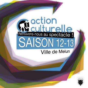 LA PLAQUETTE SAISON 12-13 - Action culturelle de Melun
