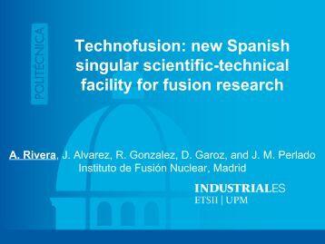 Technofusion: new Spanish singular scientific-technical facility for ...