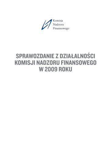 sprawozdanie z działalności komisji nadzoru finansowego w 2009 ...