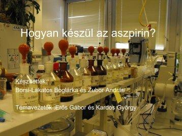 Hogyan készül az aszpirin? - Borsi-Lakatos Boglárka és Zubor ...