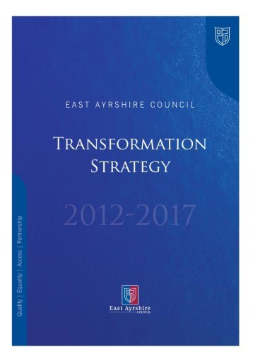 Transformation Strategy 2012 - 2017 - East Ayrshire Council
