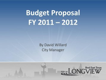 Budget Proposal FY 2011 - Financial Services - City of Longview