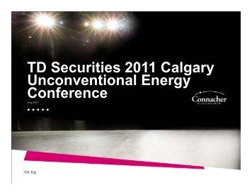 TD Securities 2011 Calgary Unconventional Energy U co e t o a e gy ...