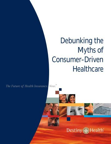 Debunking the Myths of Consumer-Driven Medical Care (Large PDF ...