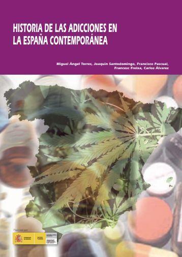 Historia de las adicciones en la España Contemporánea (2009)