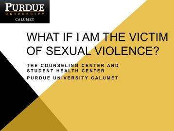 Sexual Violence: An overview - Purdue University Calumet