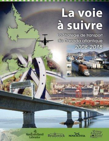 La voie à suivre, La Stratégie de transport du Canada atlantique ...