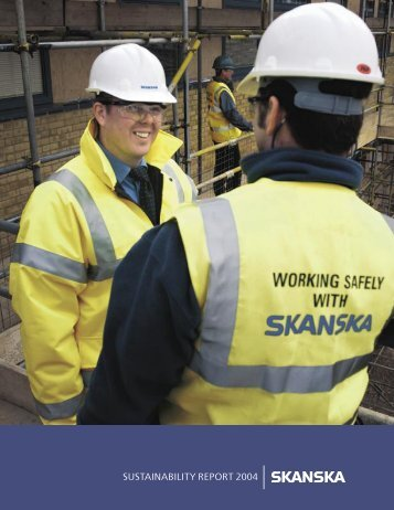 SUSTAINABILITY REPORT 2004 - Skanska