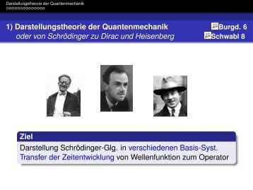 1) Darstellungstheorie der Quantenmechanik oder von Schrödinger ...