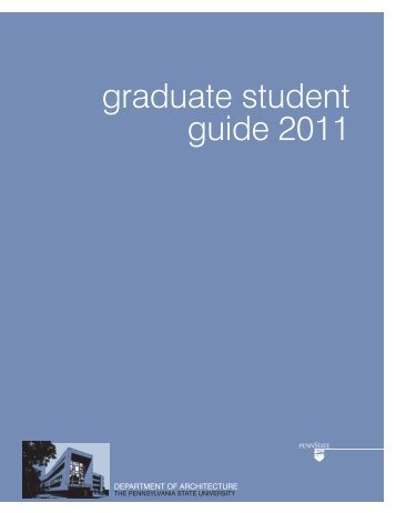 graduate student guide 2011 - Stuckeman - Penn State University