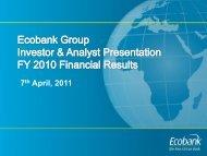 Ecobank Investor & Analyst Presentation FY 2010 Financial Results