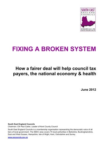 FIXING A BROKEN SYSTEM - South East England Councils