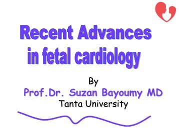 Recent advances in fetal echocardiography - cardioegypt2011