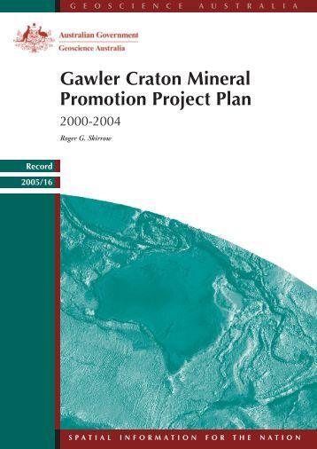 Gawler Craton Mineral Promotion Project Plan - Geoscience Australia