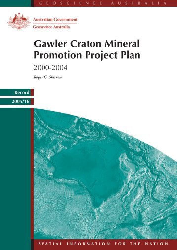 Gawler Craton Mineral Promotion Project Plan - Geoscience Australia