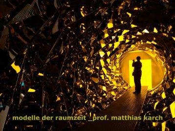 modelle der raumzeit _prof. matthias karch