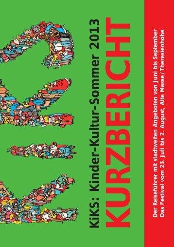 KiKS Kurzbericht 2013 - Kinder-Kultur-Sommer
