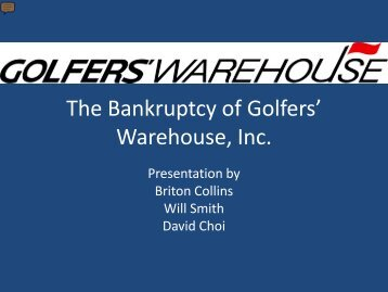 The Bankruptcy of Golfers' Warehouse, Inc.