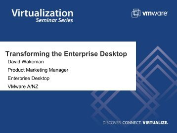 Transforming the Enterprise Desktop - VMware