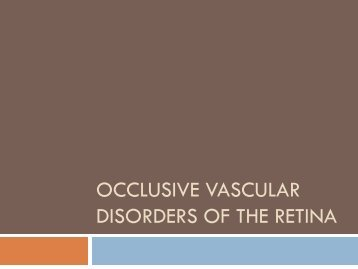 Occlusive vascular disorders of the retina