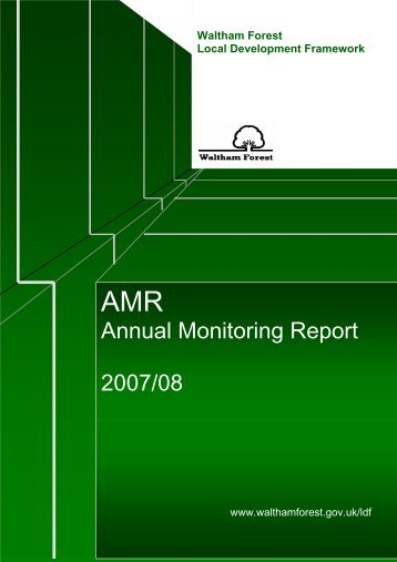 Annual Monitoring Report 2007/08 - Waltham Forest Council