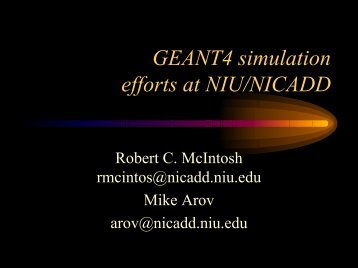 GEANT4 simulation effort at NIU - web007.slac.stanford.edu