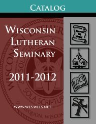Catalog 2011-12 - Wisconsin Lutheran Seminary - Wisconsin ...