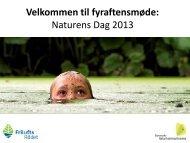 Se præsentation fra fyraftensmøderne - Friluftsrådet