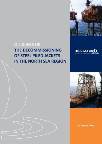 The Decommissioning Of Steel Piled Jackets In The ... - Oil & Gas UK